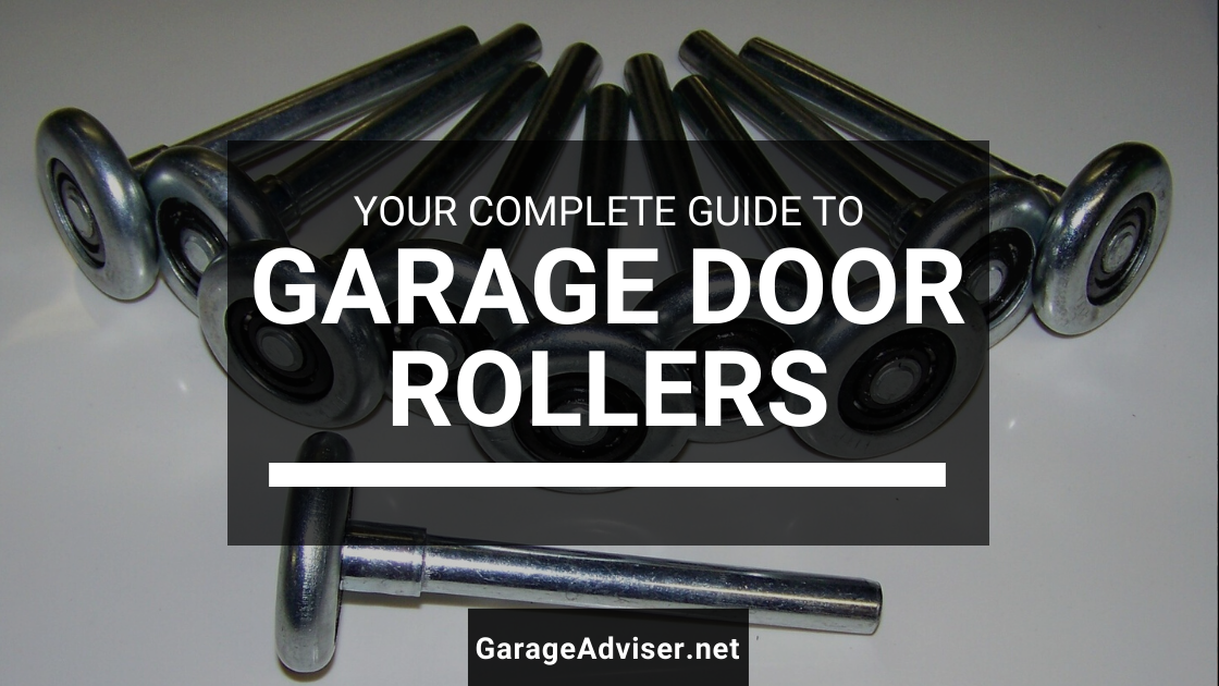 Garage Door Rollers: Buying Guide and How To Replace